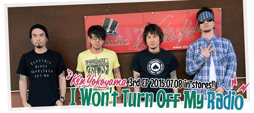 Ken Yokoyama 3rd EP I Won't Turn Off My Radio リリース特設サイト ...