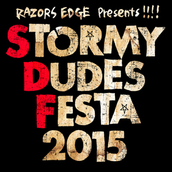 RAZORS EDGE主催 大阪サーキットイベント Stormy Dudes Festa 2015第二弾発表!