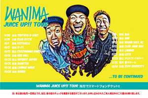 WANIMA「JUICE UP!! TOUR」開催決定!