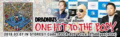 DRADNATS 4th full album [ONE HiT TO THE BODY] リリース特設サイト