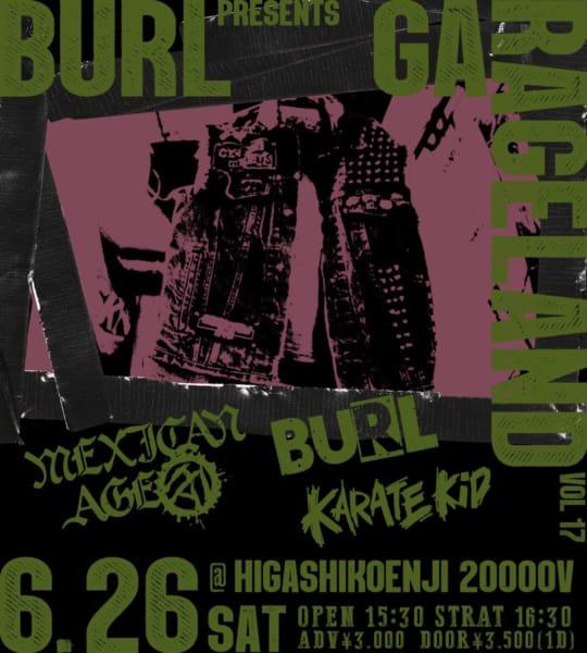 "6/26(土) BURL presents ""GARAGELAND vol.17″開催決定!"